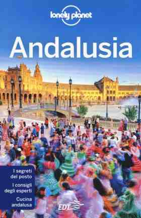 Guida Andalusia, Spagna del sud, Lonely Planet