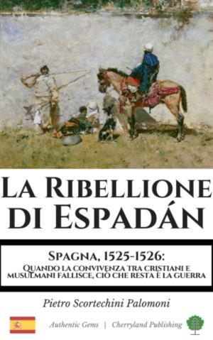 La Ribellione di Espadan Pietro Scortechini Palomoni
